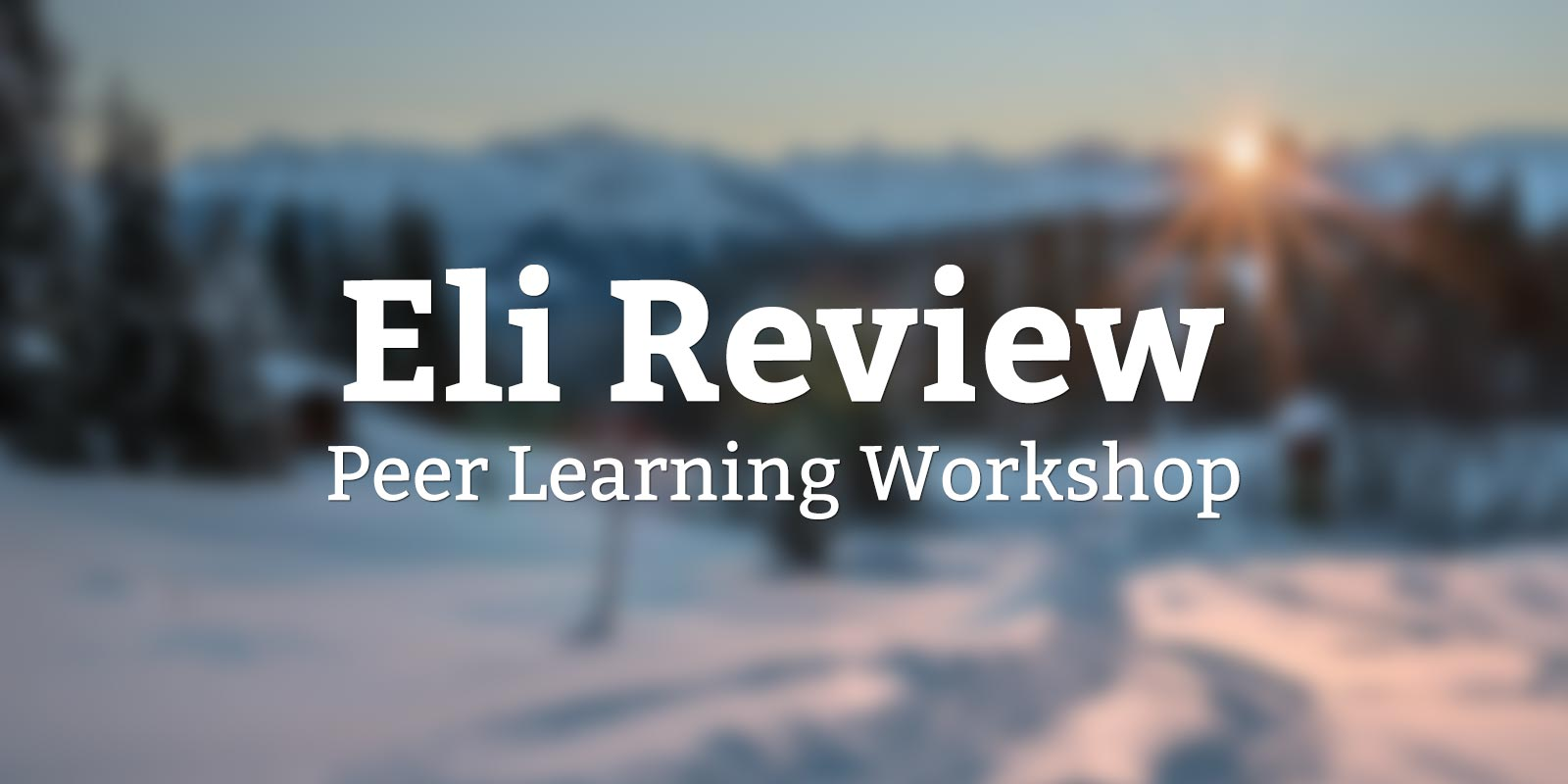 Eli Review Peer Learning Workshop Announcement